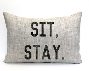 "sit, stay pillow, housewarming gift, wedding gift, apartment pillow, funny pillow, christmas gift  ""The Sit, Stay"""