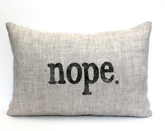 "nope pillow, housewarming gift, wedding gift, funny pillow, christmas gift  ""The nope"""