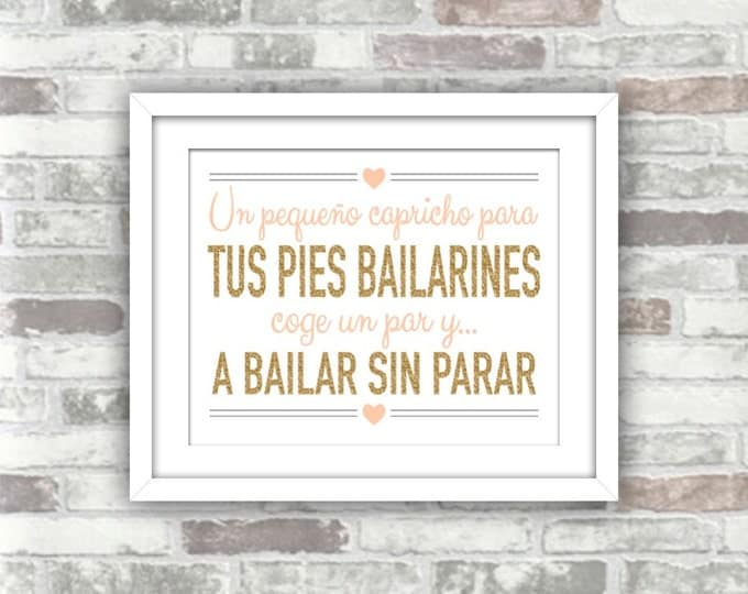 INSTANT DOWNLOAD - Spanish Wedding Sign - un pequeño capricho para tus pies bailarines - A little treat for your dancing feet - Digital File