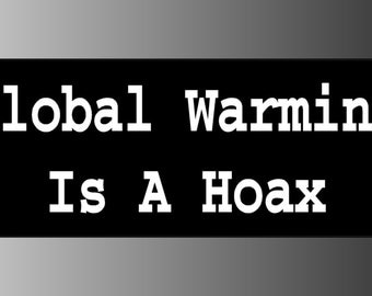 Global Warming is a Hoax Sticker Decal