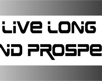 Live Long and Prosper Sticker Decal