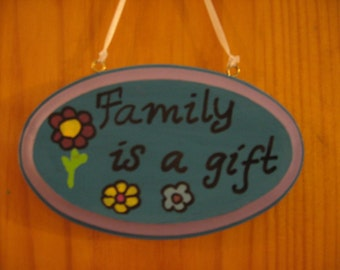 Family is a gift sign