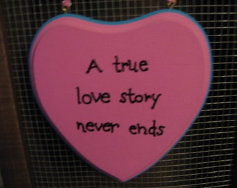 A True Love Story Never Ends Heart Wall Hanging Sign Plaque