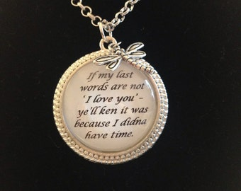 Outlander inspired quote necklace