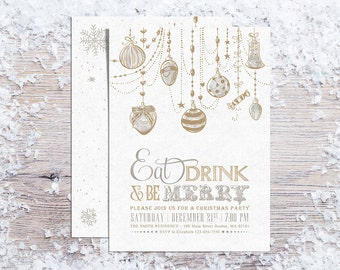 Printable Christmas Invitations, Holiday Party Invitation, Christmas Ornaments Invite, Eat Drink and be Merry, Silver & Gold