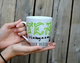 Tea- a hug in a mug!