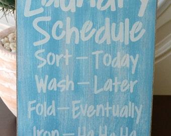 Laundry Schedule, Iron-Ha Ha Ha!  READY To SHIP!! 9x12 Wood Sign