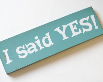 I said yes engagement sign, engagement photo prop, save the date prop, wedding wooden sign, vintage wedding