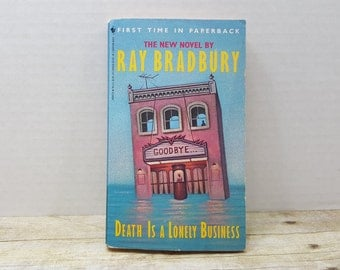 Death is a lonely Business, 1985, Ray Bradbury, vintage sci fi, science fiction