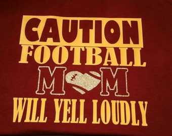 Caution,  Football mom, baseball, choose your sport