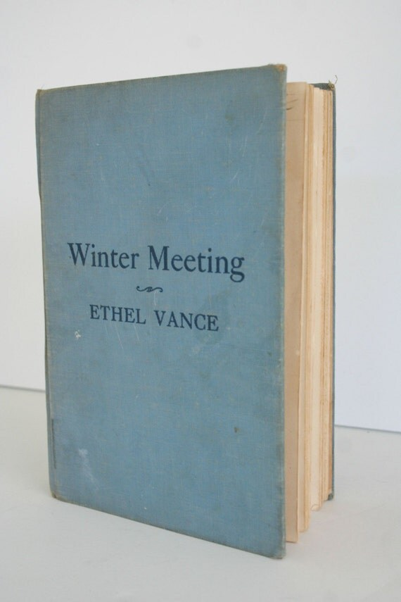 Winter Meeting by Ethel Vance 1946 First Edition Blue Hardcover, Vintage Collectible Book
