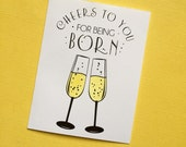 Cheers to you for being born - Greeting Card