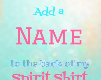 Add Name to the Back of a Spirit Shirt