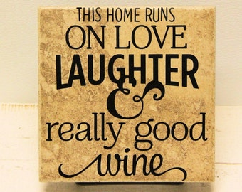 "This Home Runs On Love, Laughter & Really Good Wine, 6"" x 6"" Decorative Tile, Quote"