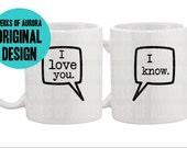 I Love You, I Know- Set of 2 coffee mugs