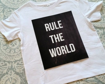Rule the world quote Children's Toddler Tshirt. Sizes 2T, 3t, 4t, 5/6T