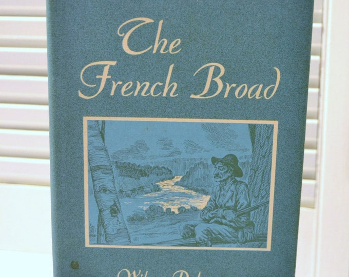 The French Broad Wilma Dykeman Appalachian Story 1966 Vintage Book  PanchosPorch