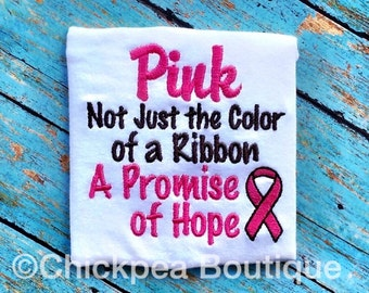 Instant Download: Pink Not Just the Color of a Ribbon A Promise of Hope Breast Cancer Awareness Embroidery Design