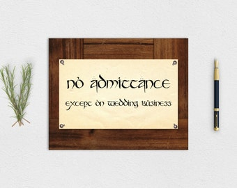 "Lord of the Rings ""No Admittance"" Wedding Sign - Printable Instant Download"