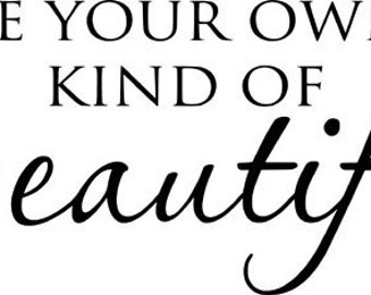 Be your own kind of Beautiful Wall Art