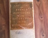 French Furniture and Decoration in the 18th Century by Lady Dilke 1901 Emilia Francis Strong Art Historian Feminist France Antique Book