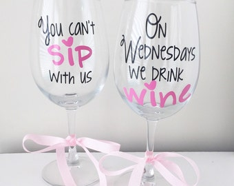 On Wednesdays We Drink Wine; You Can't Sip With Us; YOUR CHOICE; Mean Girls; Wine Glasses