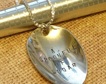 Upcycled spoon necklace...customized with your saying...Spoonful of sugar necklace on vintage silverware...Necklace spoon...handstamped