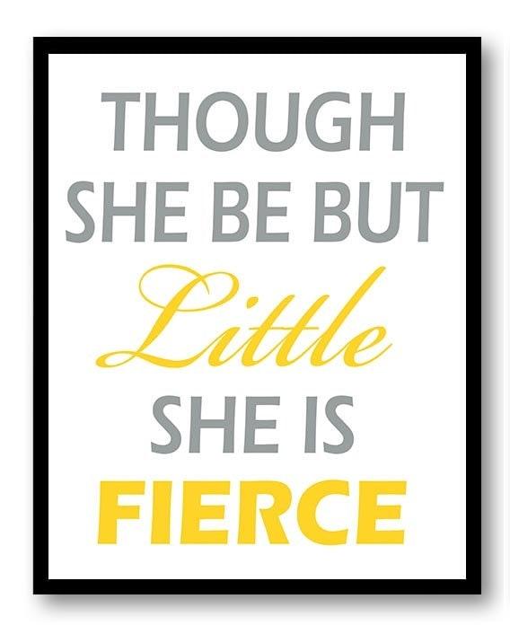 Though She Be But Little She is Fierce Nursery Art Print Yellow Grey Gray Decor Child Baby Art Print