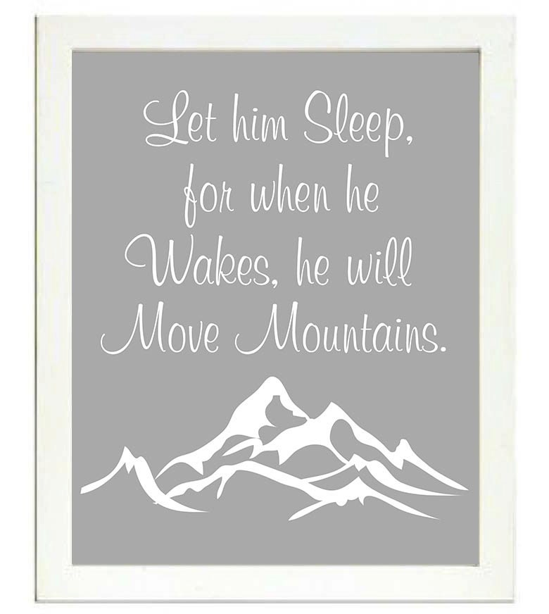 Let him Sleep for when he Wakes he will Move Mountains Nursery Print Nursery Art Baby Art Gray Grey