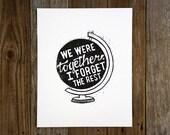 Globe art / We Were Together, I Forget the Rest black on white print