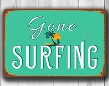 GONE SURFING SIGN, Surf Sign, Surfing Sign, Vintage style Gone Surfing Sign, Surf Decor, Beach Decor, Beach Party, Surf Party, Surfing Signs