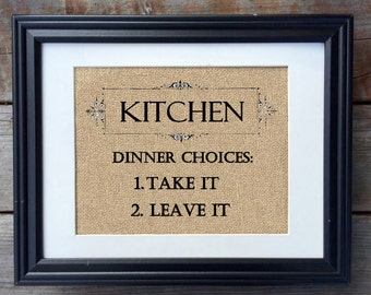 Kitchen Dinner Choices: Take It or Leave It Burlap Print, Kitchen Print, Rustic Home Decor, Housewarming Gift