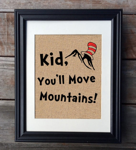 Dr Seuss Kid You Ll Move Mountains: Kid You'll Move Mountains Dr Seuss Burlap Print