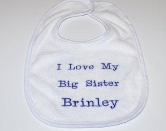 Baby Bib, I Love My Big Sister Bib, Personalized Monogram Bib, Girl or Boy Bib