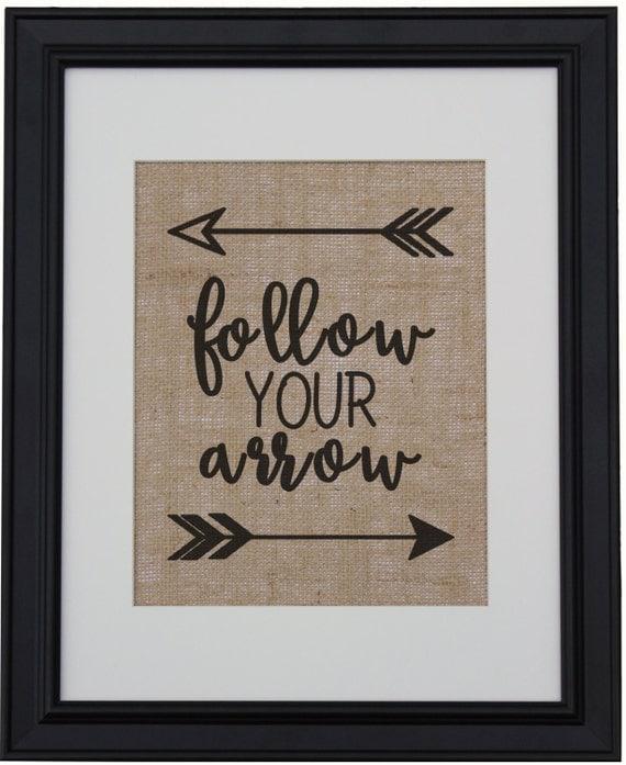 Follow Your Arrow Burlap Print Arrow Burlap Wall Art