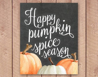 Happy Pumpkin Spice Season Fall Printable Art Print 11x14, 8x10, 5x7, Fall Decor, Autumn Sign, Chalkboard, Watercolor Pumpkins,