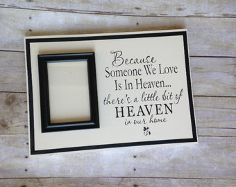 Because someone we love is in heaven, Remembrance gifts, Heaven in our home, Theres a little bit of heaven in our home, Sympathy Gift