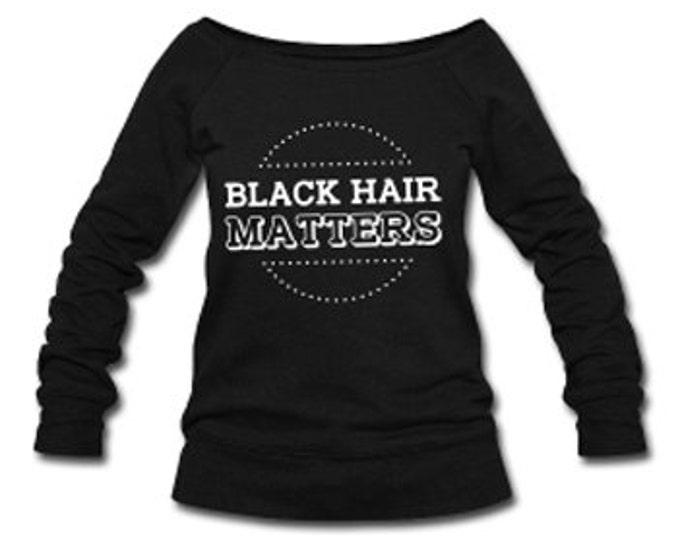 Black Hair Matters Wide Neck Off Shoulder Slouchy Women's Sweatshirt - Black
