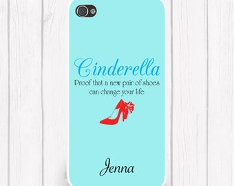 Cinderella Proof a Pair of Shoes Can Change your Life Quote             Case iPhone 6/6S, iPhone 5/5S, iPhone SE, Samsung iPhone7 iPhone 7