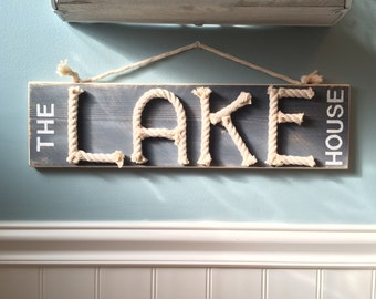 The lake house sign - nautical rope sign - lake house decor - nautical sign - lake life - lake house gift