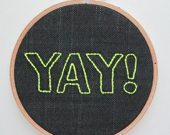 "Hand-Embroidered 4"" Hoop Art Neon Green ""YAY"" Saying Quote on Charcoal Gray Linen/Cotton Fabric"