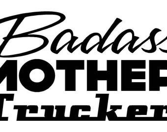 Badass Mother Trucker Car Decal