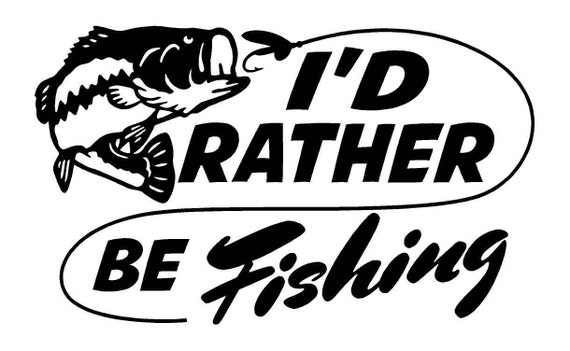 i 39 d rather be fishing car decal