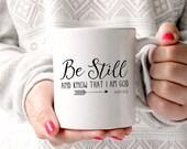 Coffee Mug, Ceramic Mug, Quote Mug, Be Still and Know That I Am God Mug, 11oz, Gift Idea, Bible Verse Mug, Scripture Mug, Christian Mug