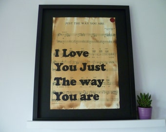 Billy Joel, Just the way you are, sheet music artwork, song lyric art, Wedding gift, first dance memento, romantic gift, valentines gift.