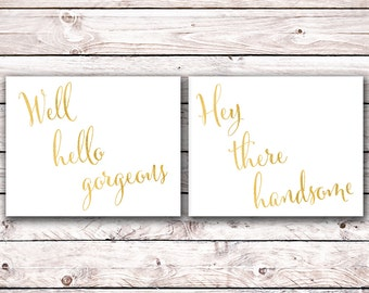 Well Hello Gorgeous Hey There Handsome Printable Art Print Hers His Bathroom Art Instant Digital Download Typography Faux gold foil Wedding