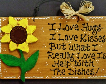 Sunflower  OVERLAY Hugs~Kisses~Dishes KITCHEN SIGN Southwest Decor Wood Plaque