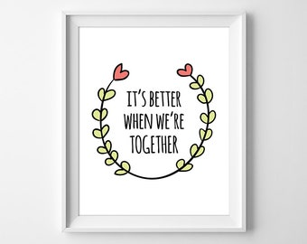 Its Better When We're Together Print, Better Together Art Print, Love Quote Art, Love Printable, Love Poster, Instant Download