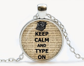 Keep calm and type on Pendant. Keep calm Necklace. Keep calm jewelry. Birthday gift