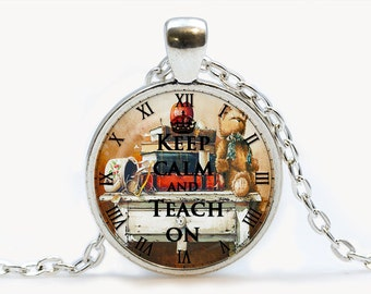 Keep calm and teach on Pendant. Keep calm Necklace. Keep calm jewelry. Birthday gift